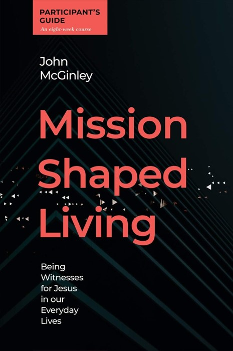 Mission-Shaped Living Participant's Guide (Paperback)