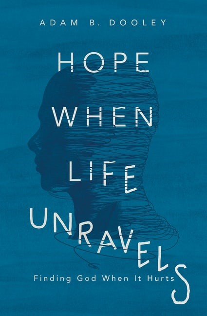 Hope When Life Unravels (Paperback)