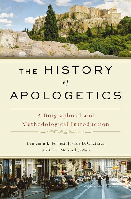 The History of Apologetics (Hard Cover)