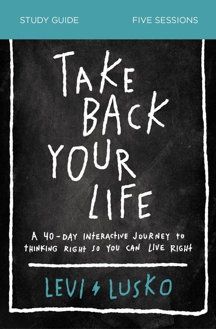 Take Back Your Life Study Guide (Paperback)