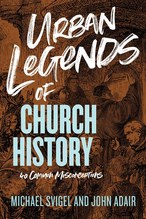 Urban Legends of Church History (Paperback)
