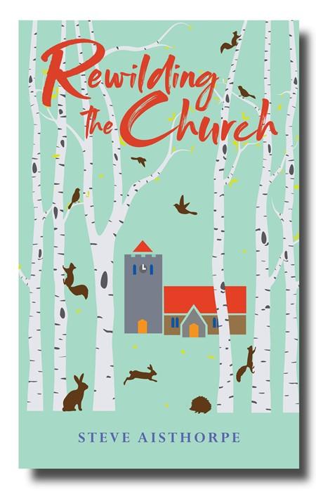 Rewilding the Church (Paperback)