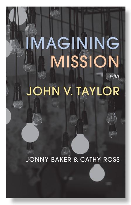 Imagining Mission with John V. Taylor (Paperback)