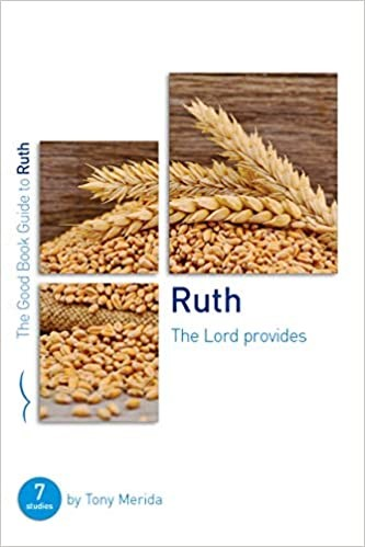 Ruth: The Lord Provides (Good Book Guide) (Paperback)