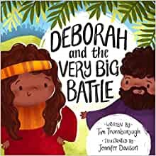 Deborah and the Very Big Battle (Hard Cover)