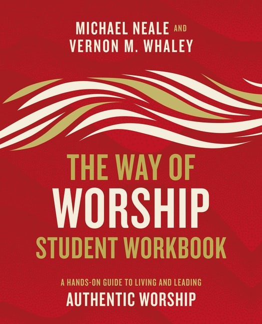 The Way of Worship Student Workbook (Paperback)