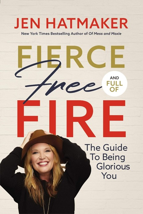 Fierce, Free and Full of Fire (Hard Cover)