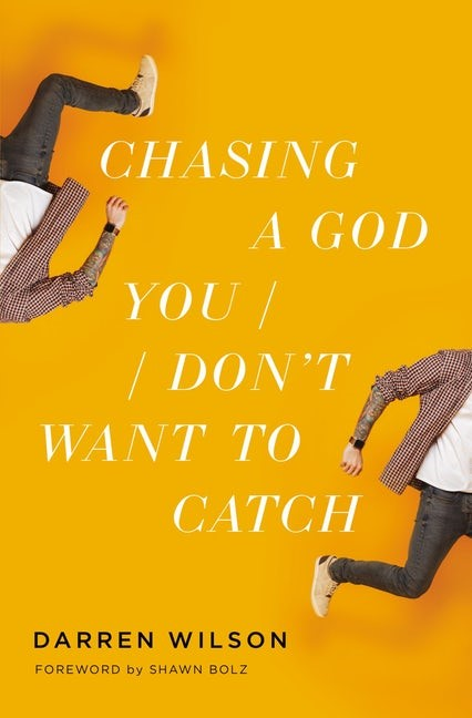 Chasing a God You Don't Want to Catch (Paperback)