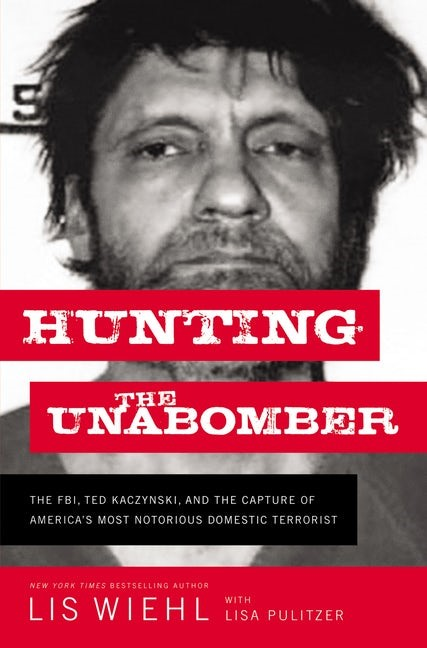 Hunting the Unabomber (Hard Cover)