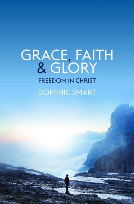 Grace, Faith and Glory (Paperback)