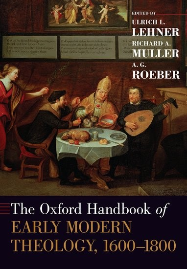 The Oxford Handbook of Early Modern Theology 1600-1800 (Paperback)