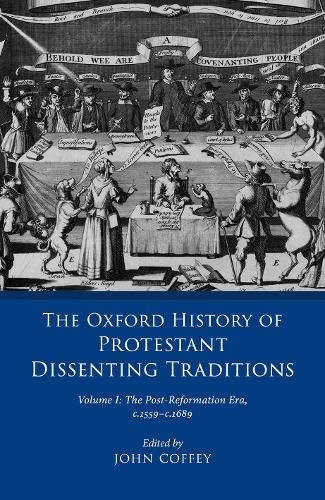 Oxford History of Protestant Dissenting Traditions, Volume I (Hard Cover)