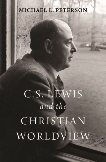 C. S. Lewis and the Christian Worldview (Hard Cover)