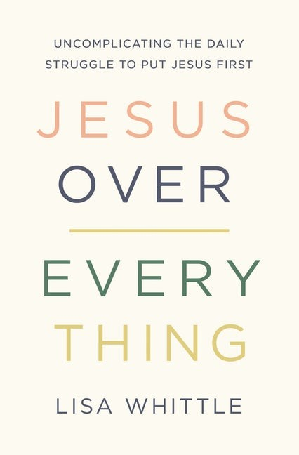 Jesus Over Everything (Paperback)