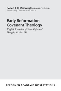 Early Reformation Covenant Theology (Paperback)