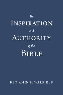 The Inspiration and Authority of the Bible (Paperback)