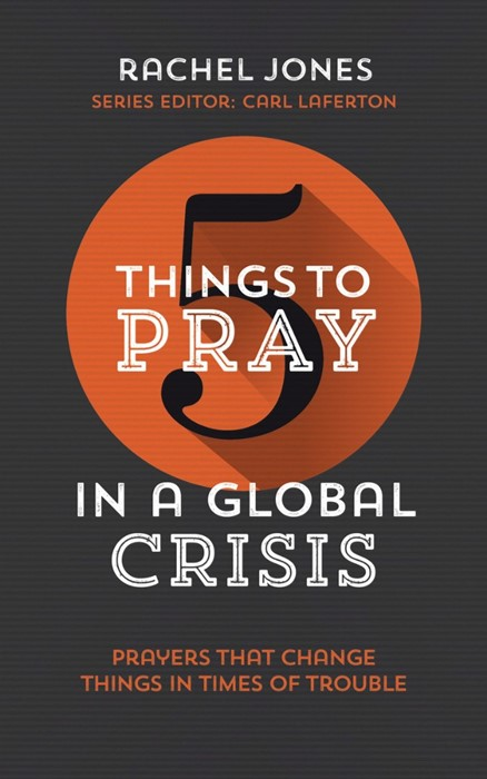 Five Things to Pray in a Global Crisis (Paperback)