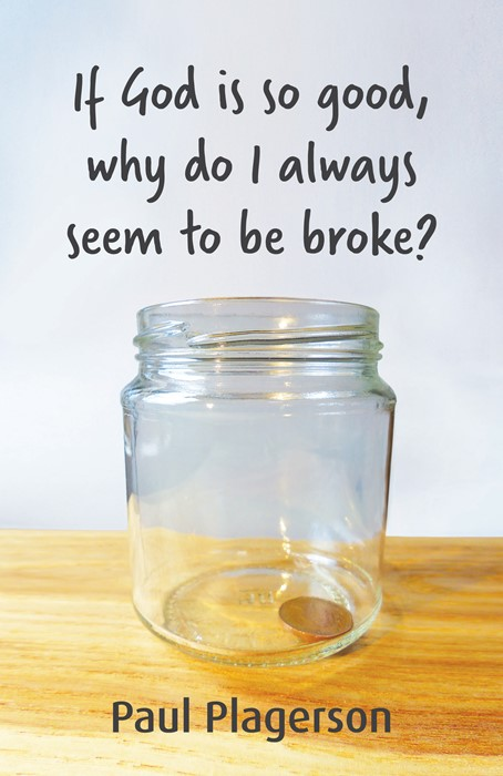If God is So Good Why Do I Always Seem to Be Broke? (Paperback)