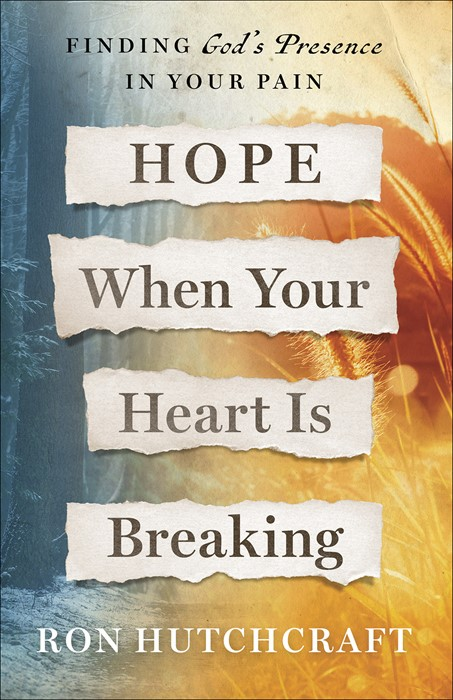 Hope When Your Heart is Breaking (Paperback)