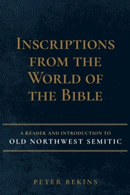 Inscriptions from the World of the Bible (Hard Cover)