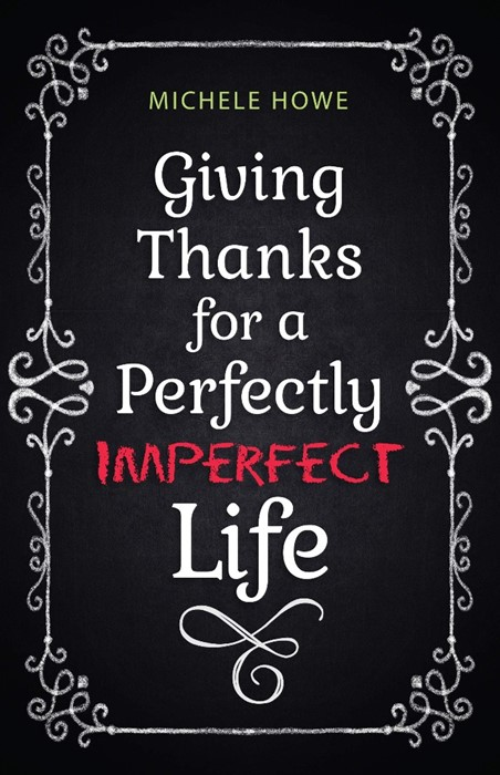 Giving Thanks for a Perfectly Imperfect Life (Paperback)