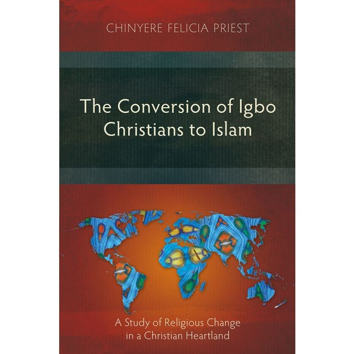 The Conversion of Igbo Christians to Islam (Paperback)