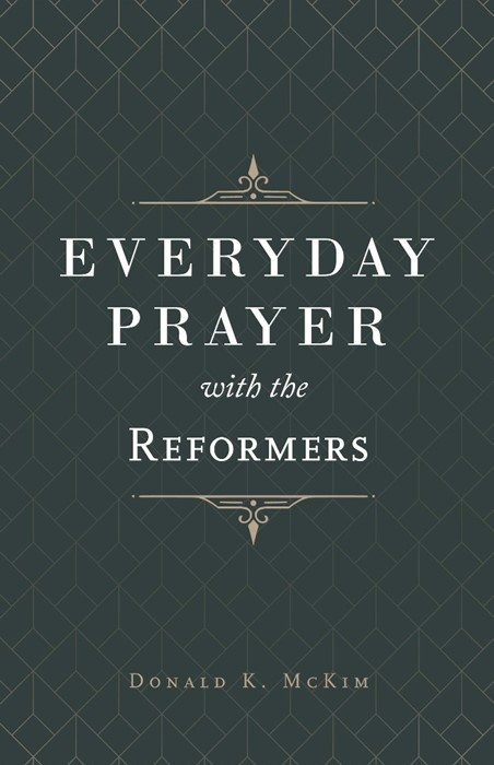 Everyday Prayer with the Reformers (Hard Cover)