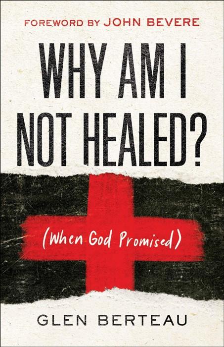 Why Am I Not Healed? (Paperback)