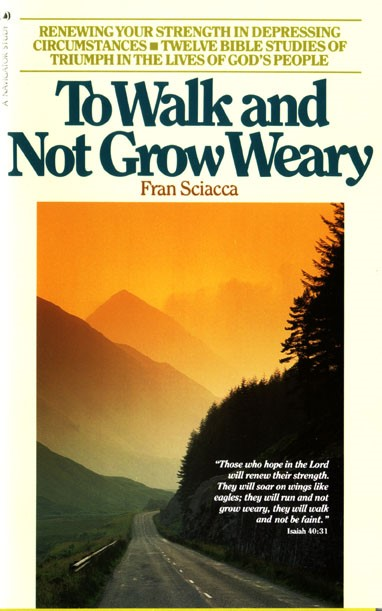 To Walk And Not Grow Weary (Pamphlet)
