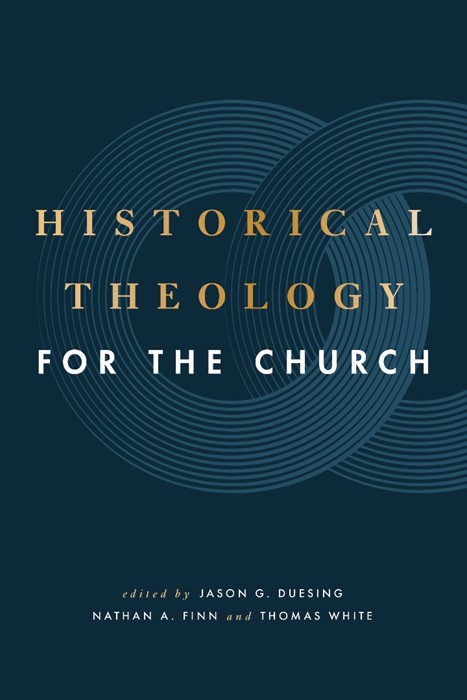 Historical Theology for the Church (Paperback)
