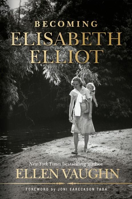 Becoming Elisabeth Elliot (Hard Cover)