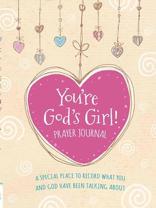 You're God's Girl! Prayer Journal (Hard Cover)