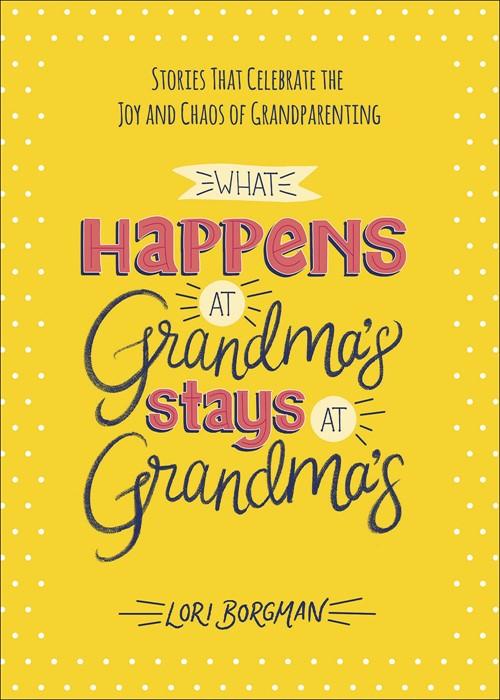 What Happens at Grandma's Stays at Grandma's (Hard Cover)