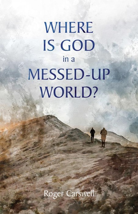 Where is God in a Messed-Up World? (Paperback)