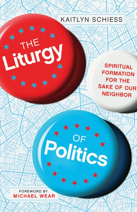 The Liturgy of Politics (Paperback)