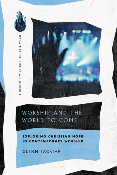 Worship and the World to Come (Paperback)