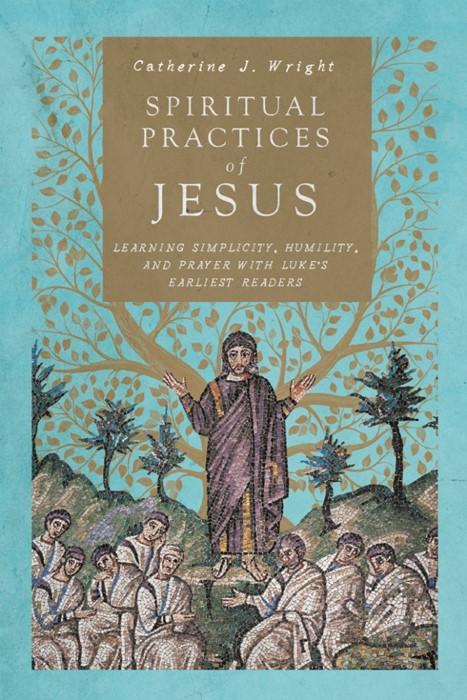 Spiritual Practices of Jesus (Paperback)