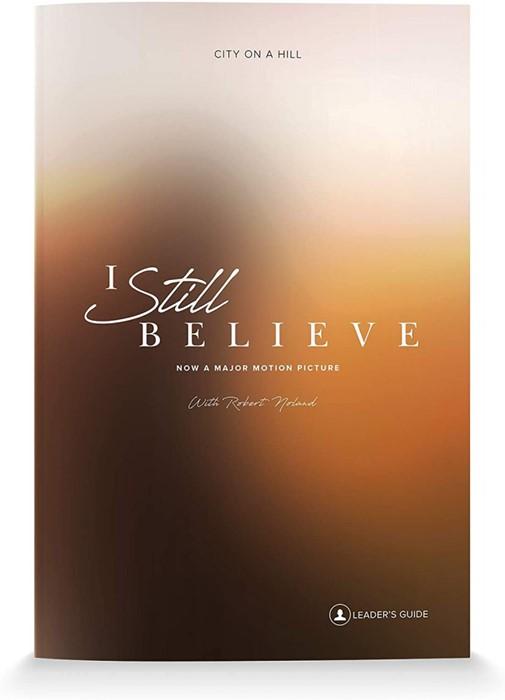 I Still Believe Leader's Guide (Paperback)