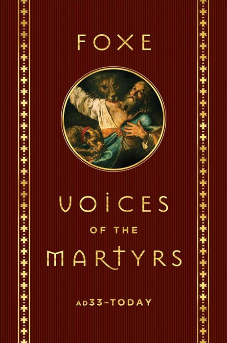 Voices of the Martyrs A.D. 33 - Today (Hard Cover)