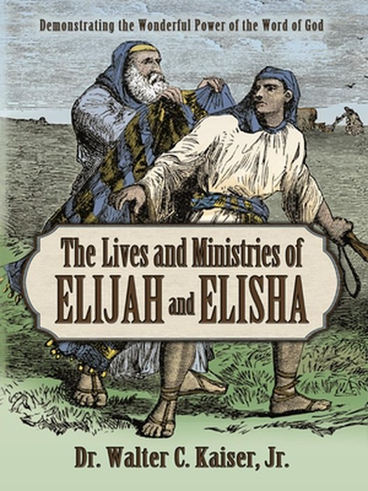 The Lives and Ministries of Elijah and Elisha (Paperback)