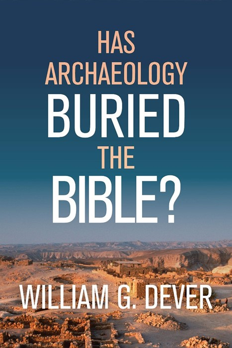 Has Archaeology Buried the Bible? (Hard Cover)
