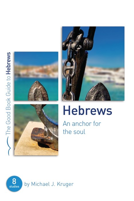Hebrews: An Anchor for the Soul (Paperback)