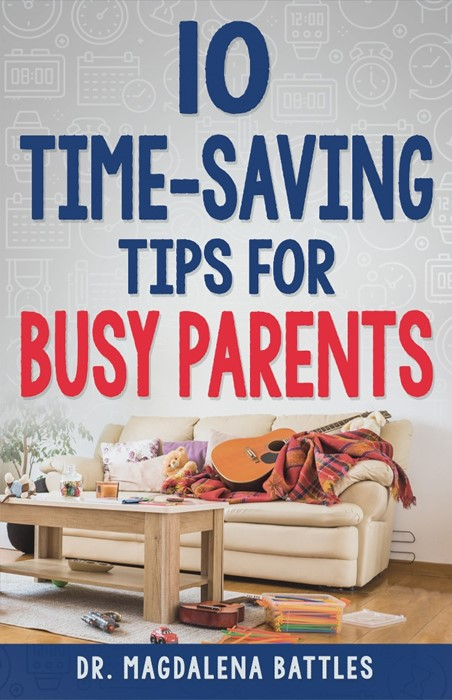 10 Time-Saving Tips for Busy Parents (Paperback)