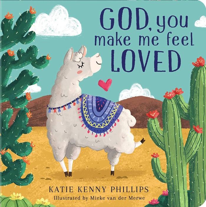 God, You Make Me Feel Loved (Board Book)