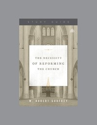 The Necessity of Reforming the Church Study Guide (Paperback)
