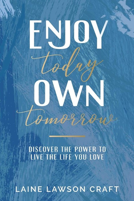 Enjoy Today, Own Tomorrow (Paperback)