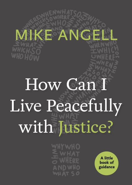 How Can I Live Peacefully with Justice? (Paperback)