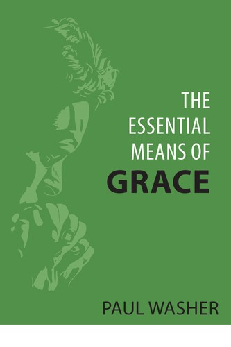 The Essential Means of Grace (Paperback)
