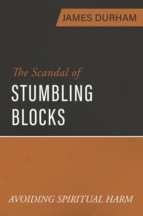 The Scandal of Stumbling Blocks (Paperback)