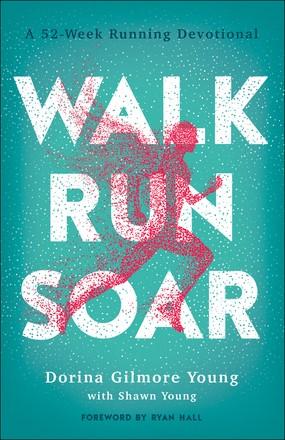 Walk, Run, Soar (Paperback)
